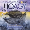 Chicago Kids Play and Sing Hoagy